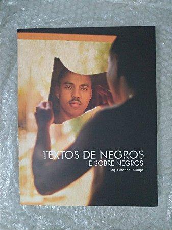 Textos de Negros e Sobre Negro - Org. Emanoel Araujo