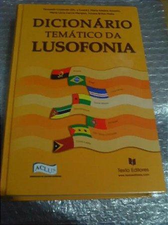 Dicionário Temático Da Lusofonia - Fernando Cristovão