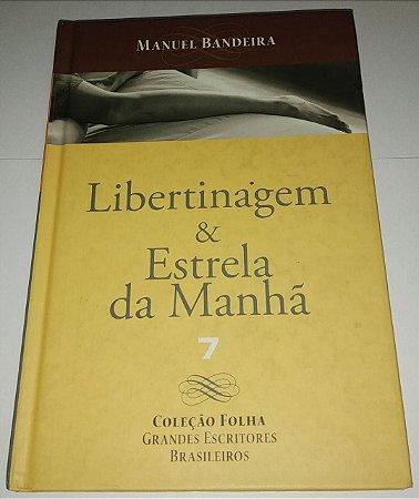 Libertinagem e Estrela da manhã  - Manuel Bandeira - Coleção Folha