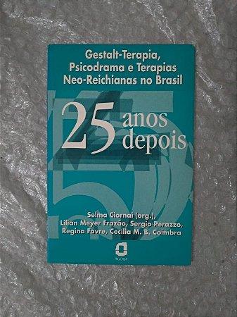Gestalt-terapia, Psicodrama e Terapias Neo-Reichianas no Brasil - Selma Ciornai (Org.)