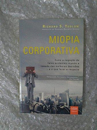 Miopia Corporativa - Richard S. Tedlow