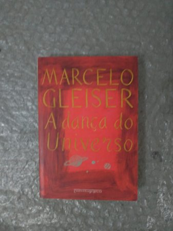 A Dança do Universo - Marcelo Gleiser