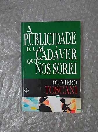 A Publicidade é um Cadáver que nos Sorri - Oliviero Toscani