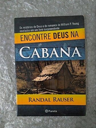 Encontre Deus na Cabana - Randal Rauser