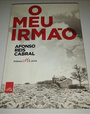 O Meu irmão - Afonso Reis Cabral