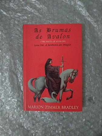 As Brumas de Avalon Livro 1: A Senhora da Magia - Marion Zimmer Bradley