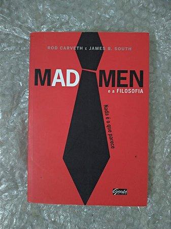 Mad Men e a Filosofia - Rod Carveth e James B. South