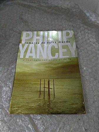 Rumores de Outro Mundo - Philip Yancey