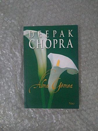Alma Gêmea - Deepak Chopra