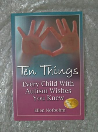 Ten Thíngs - Every Child With Autism Wishes you Knew - Ellen Notbohm