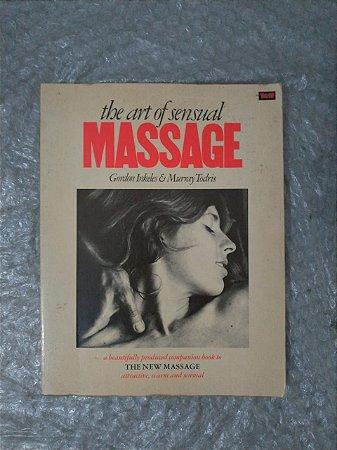 The Art Of Sensual Massage - Gordon Inkeles e Murray Todris