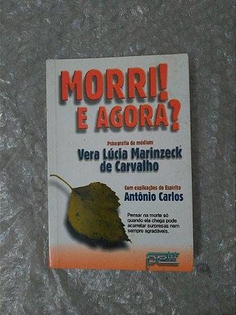 Morri! e Agora! - Vera Lúcia Marinzeck de Carvalho