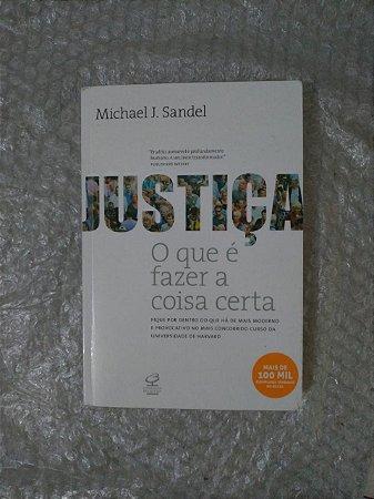 Justiça: O Que é Fazer a Coisa Certa - Michael J. Sandel