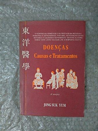 Doenças: Causas e Tratamentos - Jong Suk Yum