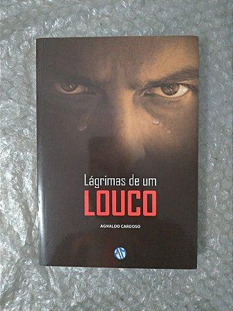 Lágrimas de um Louco - Agnaldo Cardoso