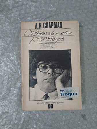 Crianças são os Melhores Psicólogos - A.H. Chapman