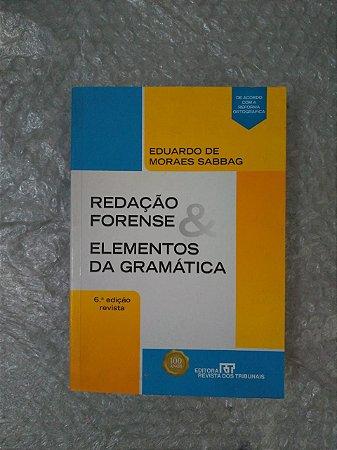 Redação Forense & Elementos da Gramática - Eduardo de Moraes Sabbag