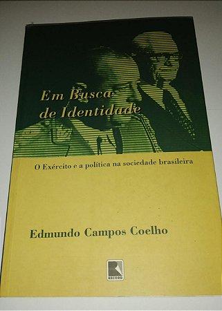 O Exército e a política na sociedade brasileira - Edmundo Campos Coelho