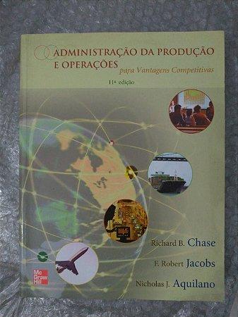 Administração da Produção e Operações - Richard B. Chase, F. Robert Jacobs e Nicholas J. Aquilano