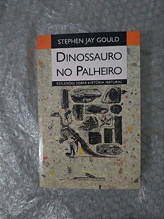Dinossauro no Palheiro - Stephen Jay Gould