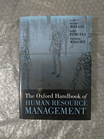 The Oxford Handbook Of Human Resource Management - Peter Boxall, John Purcell e Patrick Wright