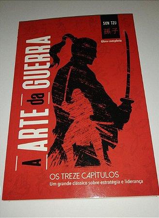 A arte da guerra os treze capítulos - Estratégia e liderança