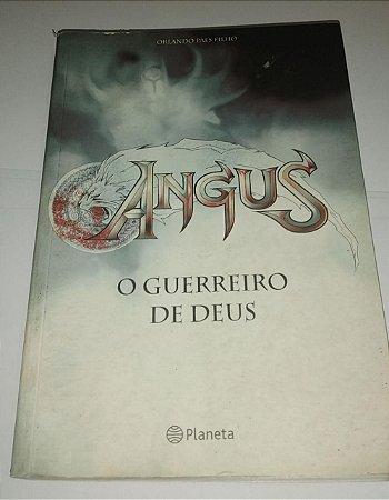 Angus - O Guerreiro de Deus - Orlando Paes Filho