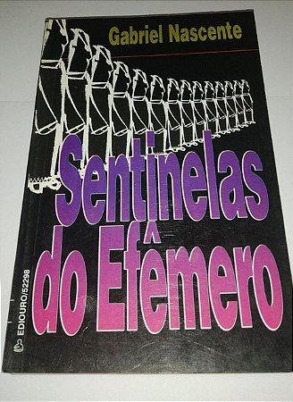 Sentinelas do efêmero - Gabriel Nascente
