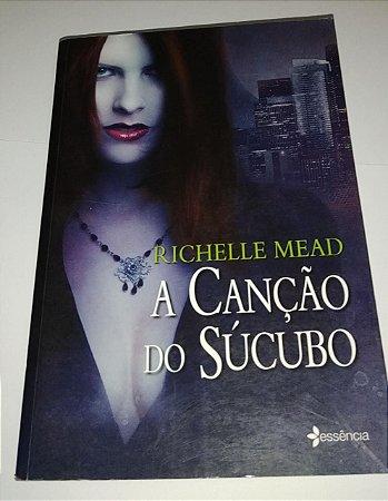 A canção de Súcubo - Richelle Mead