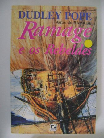 Ramage e os rebeldes - Dudley Pope