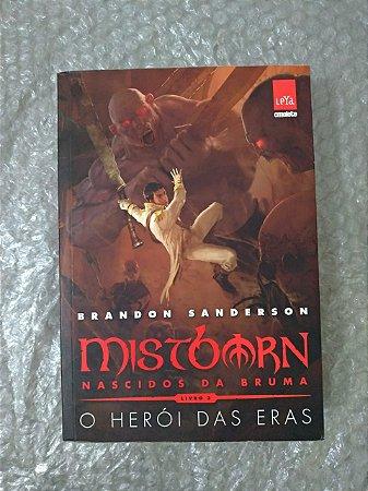 MistBorn 3: O Herói das Eras  - Brandon Sanderson