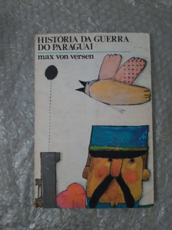 História da Guerra do Paraguai - Max Von Versen