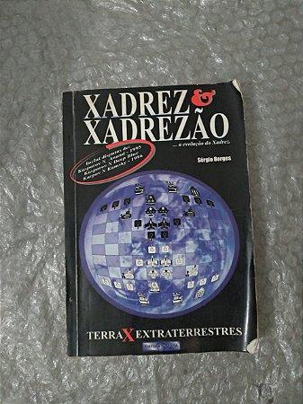 Xadrez e Xadrezão - Sérgio Borges