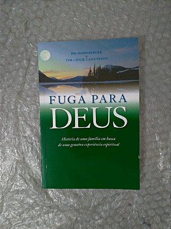 Fuga Para Deus - Jim Hohnberger e Tim e Julie Canuteson