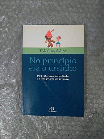 No Princípio era o Ursinho - Tilde Giani Gallino