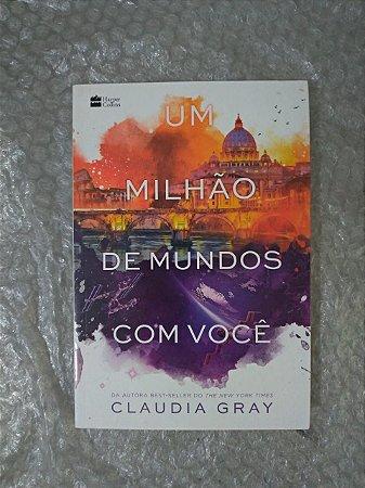 Um milhão de mundos com você - Claudia Gray