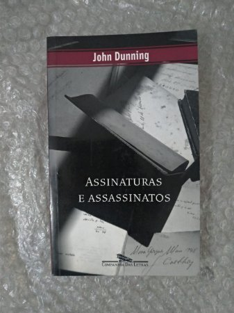 Assinaturas e Assassinatos - John Dunning