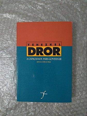 A Capacidade Para Governar - Yehezkel Dror