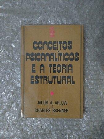 Conceitos Psicanalíticos e a Teoria Estrutural - Jacob A. Arlow e Charles Brenner