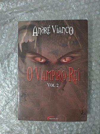 O Vampiro do Rei Vol. 2 - André Vianco