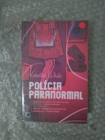 Polícia Paranormal - Kiersten White