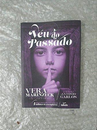 Véu do Passado - Vera Lúcia Marinzeck de Carvalho