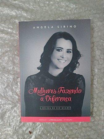 Mulheres Fazendo a Diferença - Angela Sirino