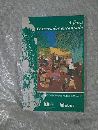 A Feira / O Trovador Encantado - Maria de Lourdes Nunes Ramalho