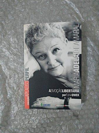 Maria Adelaide Amaral: A Emoção Libertária - Tuna Dwek