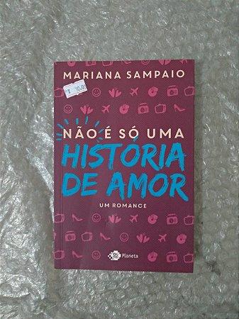 Não é só uma História de Amor - Mariano Sampaio
