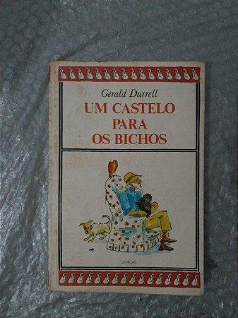 Uma Castelo para os Bichos - Gerald Durrell