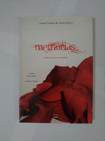 Memórias: Entre a Prosa e a Poesia - Ivone Gomes de Assis (Org.)