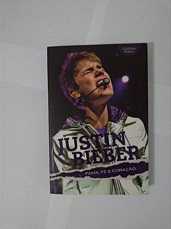 Justin Bieber: Fama, Fé e Coração - Cathleen Falsani