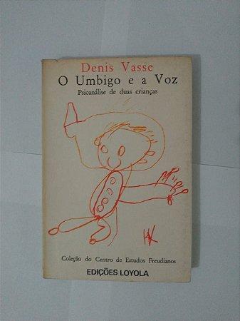 O Umbigo e a Voz - Denis Vasse